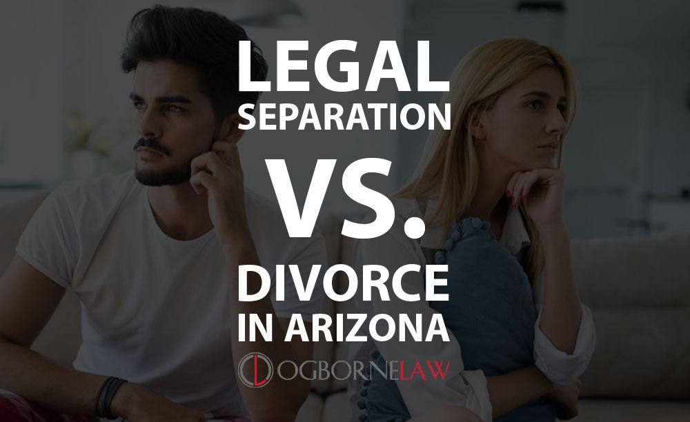 Legal Separation vs Divorce Arizona